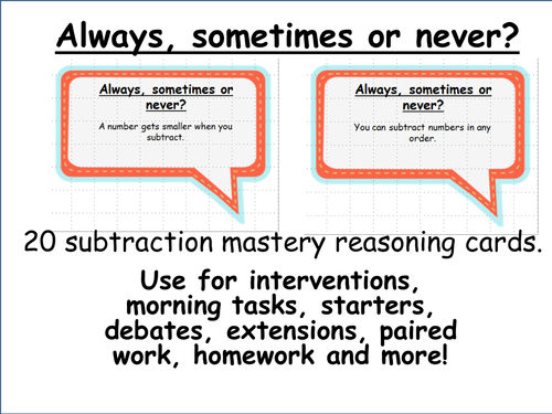 20 subtraction mastery maths reasoning cards ALWAYS SOMETIMES OR NEVER.