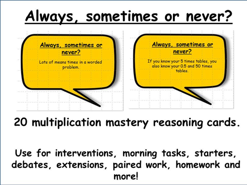 20 multiplication mastery maths reasoning cards ALWAYS SOMETIMES OR NEVER