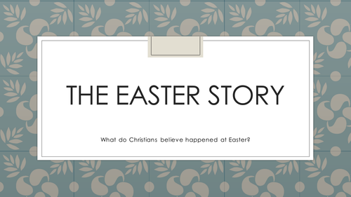 An account of Holy Week/The Easter Story for lower KS2 with links to video clips