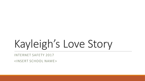 Child Sexual Exploitation - Internet Safety - Kayleigh's Love Story 2017