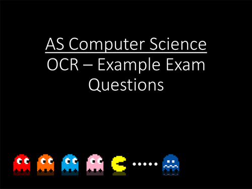 OCR - AS-LEVEL - Computer Science - Exam Questions