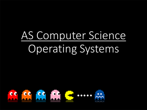OCR - AS-Level Computer Science - Operating Systems