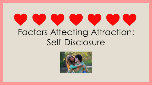 Factors Affecting Attraction - Self-Disclosure