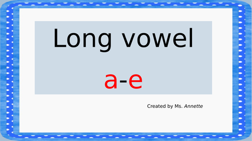 Long Vowel Sound    a-e