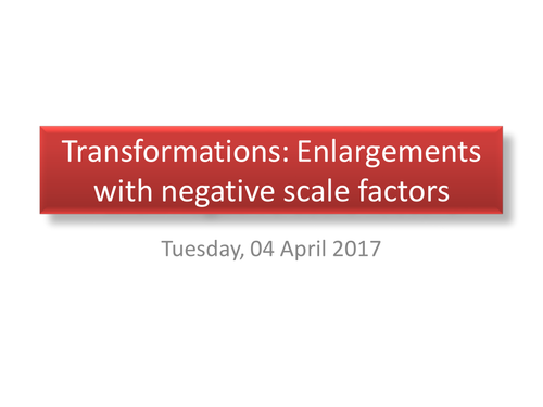 Transformations: Enlargements with a negative scale factor