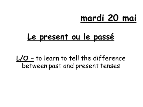 French Past tense versus present tense