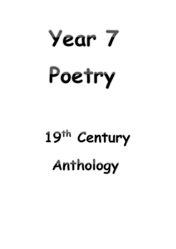 An anthology of 19th century poems for year 7 students to familiarise themselves with the new GCSE