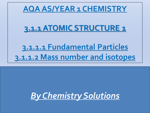 AQA Year 1 A-Level/AS Chemistry Atomic Structure