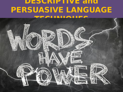 DESCRIPTIVE and PERSUASIVE LANGUAGE TECHNIQUES - DEFINITIONS AND EXAMPLES