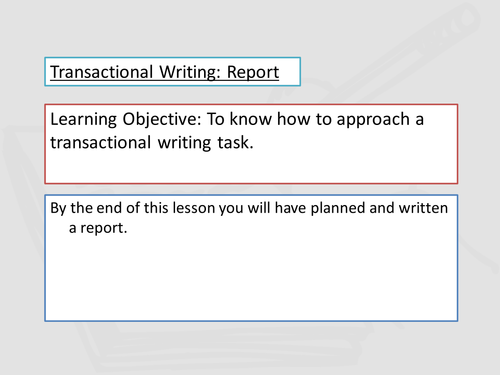 A Lesson onTransactional Writing: Reports (based on EDUQAS Component 2B)