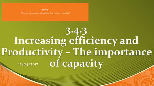 AQA - 3.4.3 - Increasing Efficiency and Productivity - Importance of Capacity Utilisation