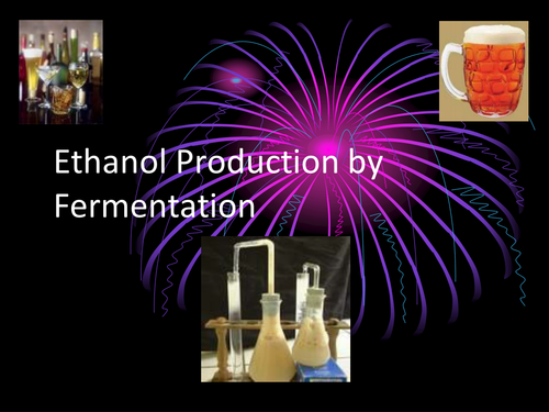A level chemistry Alcohol -Fermentation / Hydration pwpt and worksheet-Stand  alone lesson