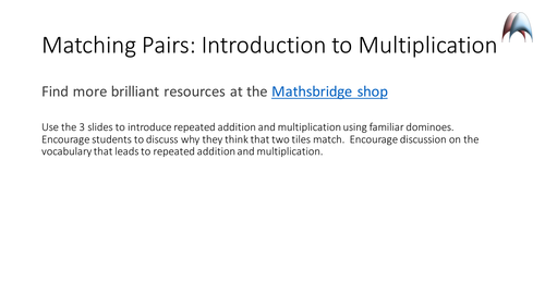 Matching Pairs Introduction to Repeated Addition and Multiplication