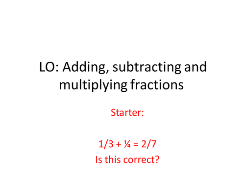 Adding, Subtracting and Multiplying fractions