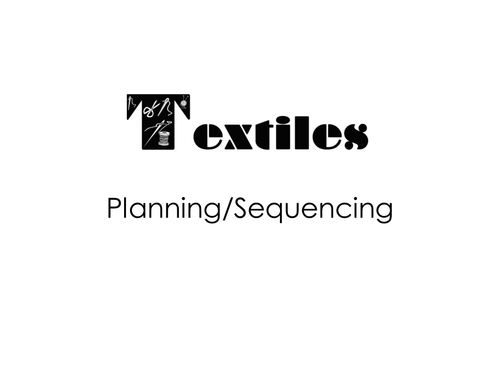 Textiles Planning Sequencing PowerPoint Presentation