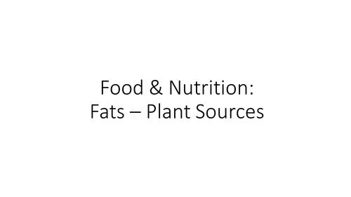 Fats - Plant Sources Activity - Food Preparation & Nutrition