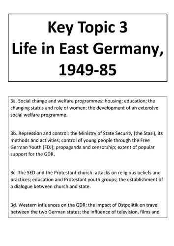 •	GDR Paper 2 (Edexcel) Key Topic 3 (Life in East Germany, 1949-85). Student Booklet