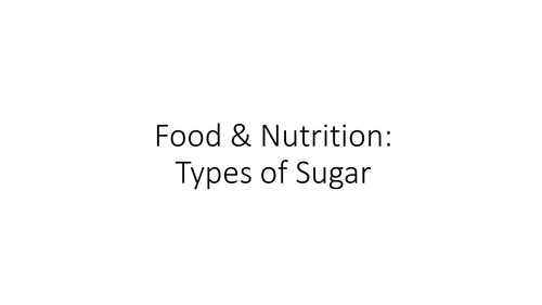 Types of Sugar Activity - Food Preparation & Nutrition