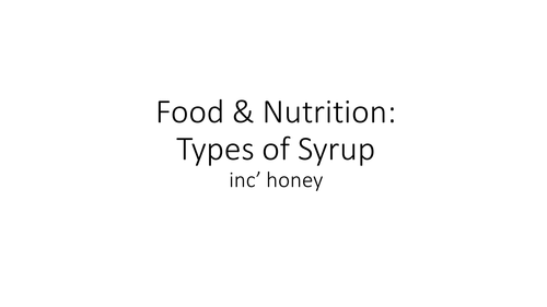 Types of Syrup inc' honey - Food Preparation & Nutrition