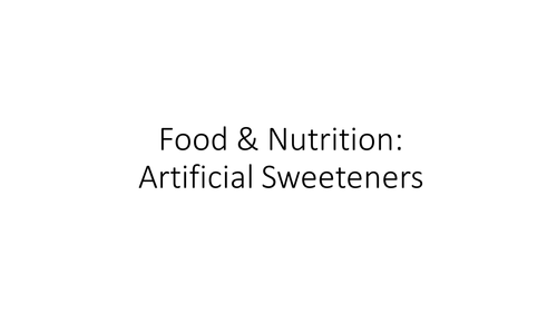 Types of Artificial Sweeteners Activity - Food Preparation & Nutrition