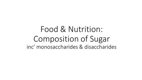 Composition of Sugar Activity - Monosaccharide & Disaccharide - Food Preparation & Nutrition