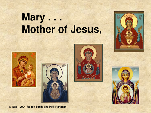 Mary the Mother of Jesus.