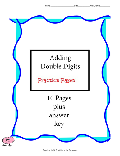 Adding Double Digits  - 10 pages plus answer key