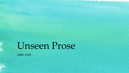 Introduction to Unseen prose paper 1880-1910