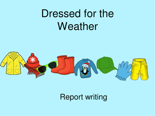 Non-Chronological Report Writing Dressed for the Weather