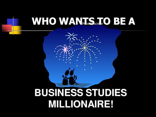 Who want to be a Business Studies millionaire!