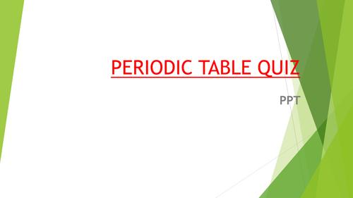 PERIODIC TABLE QUIZ PPT