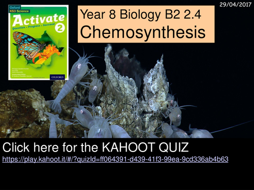 A Year 8 Kahoot Quiz on Chemosynthesis for the Activate Science B2 2.4 lesson.