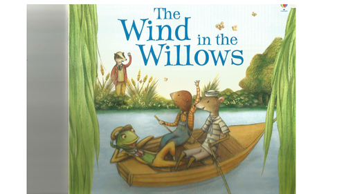 Wind in the Willow literacy unit Year 2