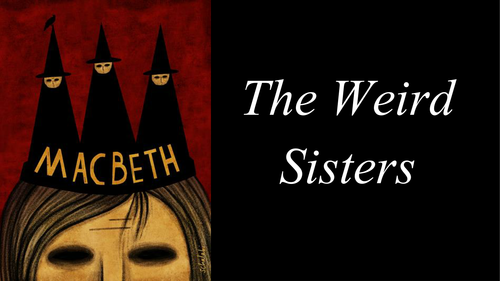 Macbeth: The Weird Sisters Scenes, Summary and Analysis