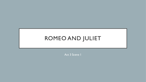Romeo and Juliet Act 3 Resources