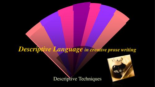 Descriptive Language: Writing a creative descriptive narrative