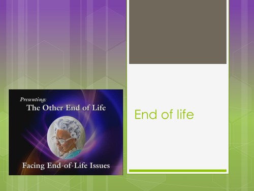 End of life powerpoint presentation