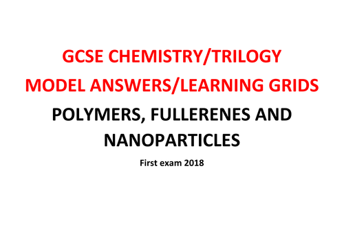 GCSE Chemistry/Trilogy REVISION Learning Grid with Model Answers - POLYMERS, FULLERENES AND NANO