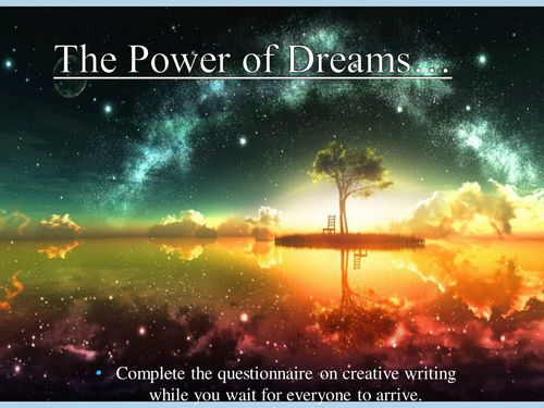 Creative Writing (Prose and poetry) 'The Power of Dreams' KS3