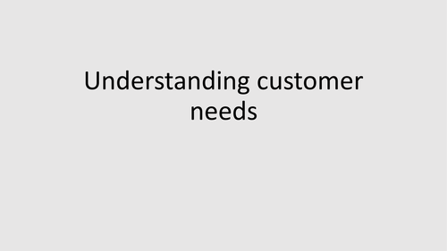 Understanding customer needs: GCSE Business for Edexcel (9-1) (1BS0)