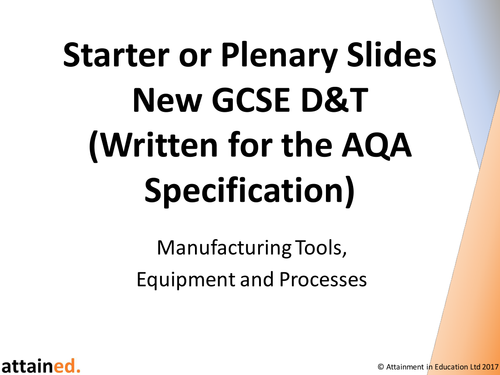 Starter or Plenary Slides for NEW GCSE D&T (AQA) - Manufacturing Tools,  Equipment and Processes