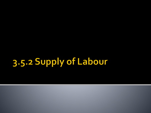 Edexcel A level Economics Supply of Labour