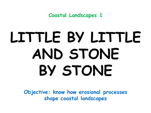 """COASTAL LANDSCAPES 1: """"Little by little and stone by stone"""""""