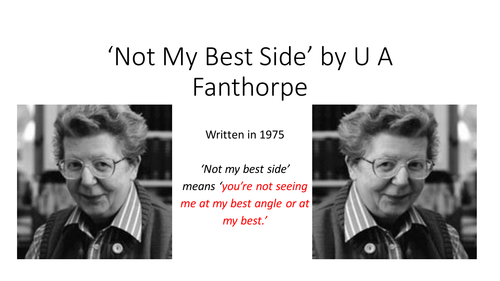 U.A Fanthorpe: 'Not my best side' - Full set of lesson resources for observed lesson on poetry