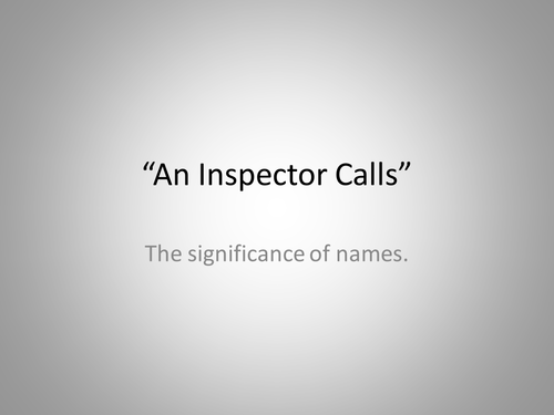 """An Inspector Calls"" - the significance of names."