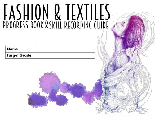 AQA Fashion & Textiles Unit 1 Progress Book & Skill Recording Guide. -  Updated