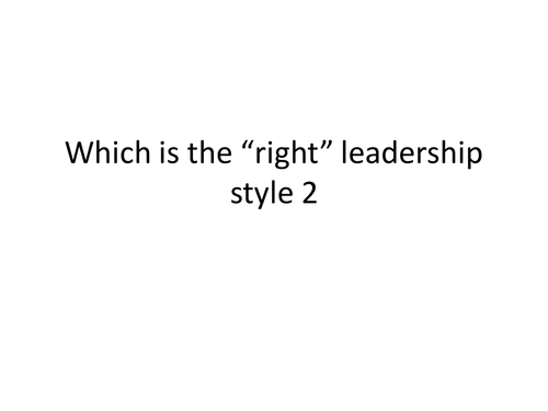 The Right Leadership Style Lesson: Tannenbaum and Schmidt AQA business