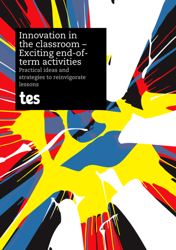 Innovation in the classroom – Exciting end-of-term activities e-book