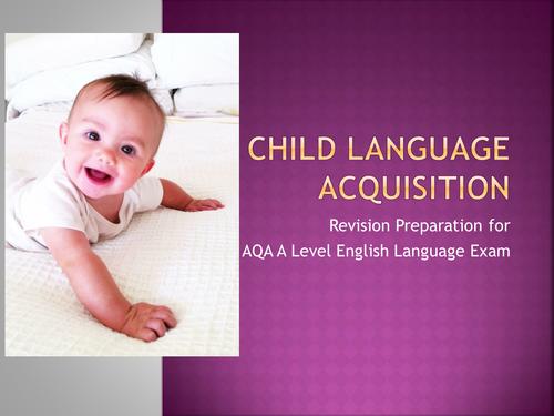 AQA A Level English Language - Child Language acquisition revision