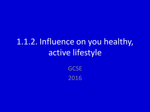 1.1.2. Influences on your healthy, active lifestyle